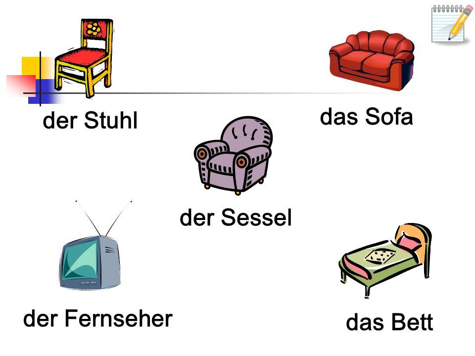 das Sofa der Stuhl der Sessel der Fernseher das Bett