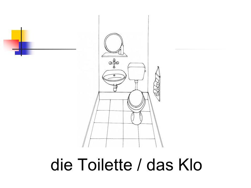 die Toilette / das Klo