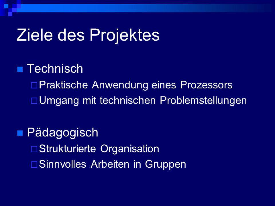 Ziele des Projektes Technisch Pädagogisch