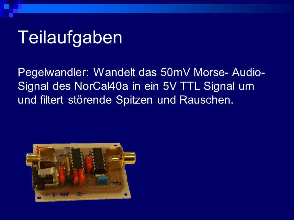 Teilaufgaben Pegelwandler: Wandelt das 50mV Morse- Audio- Signal des NorCal40a in ein 5V TTL Signal um und filtert störende Spitzen und Rauschen.