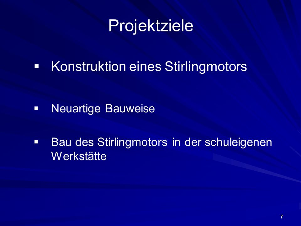 Projektziele Konstruktion eines Stirlingmotors Neuartige Bauweise