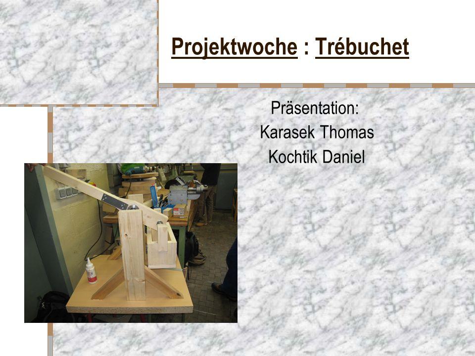 Projektwoche : Trébuchet