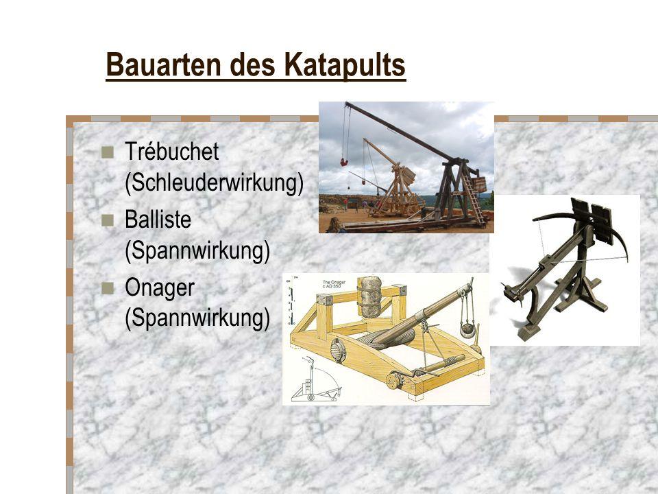 Bauarten des Katapults