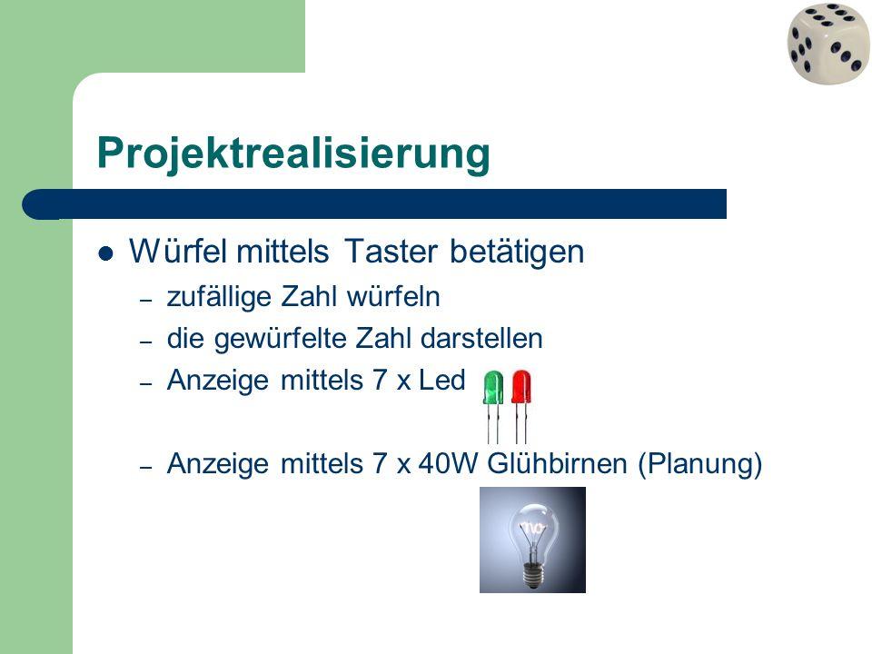 Projektrealisierung Würfel mittels Taster betätigen
