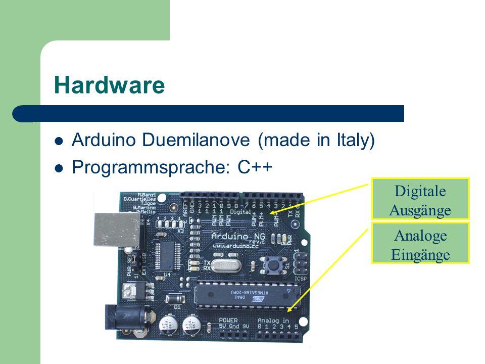 Hardware Arduino Duemilanove (made in Italy) Programmsprache: C++