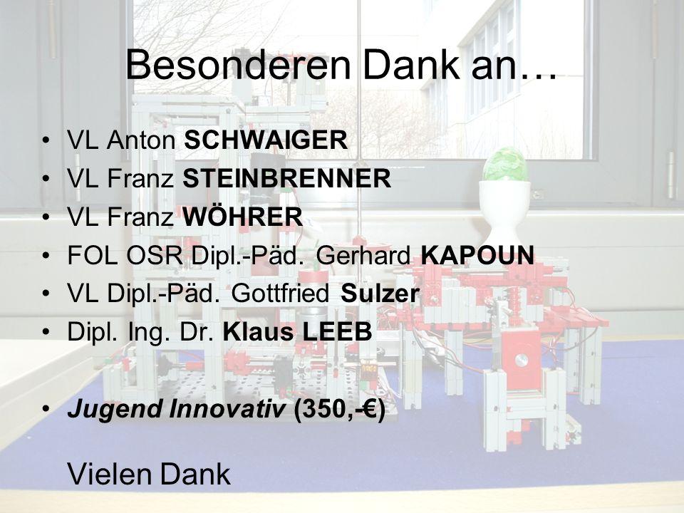 Besonderen Dank an… VL Anton SCHWAIGER VL Franz STEINBRENNER