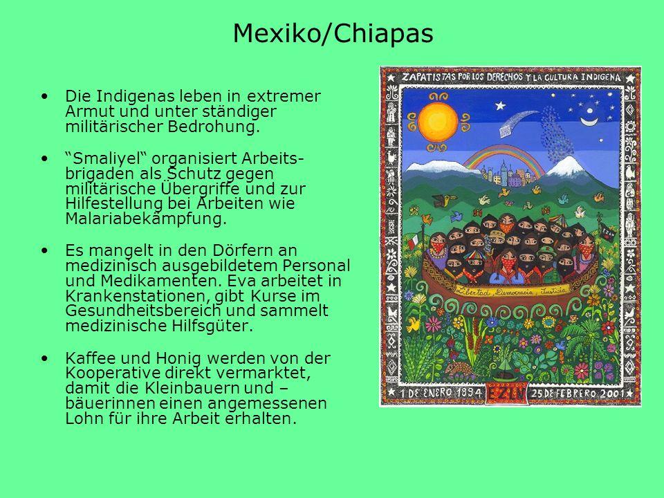 Mexiko/Chiapas Die Indigenas leben in extremer Armut und unter ständiger militärischer Bedrohung.