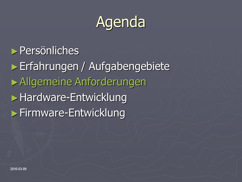 Agenda Persönliches Erfahrungen / Aufgabengebiete