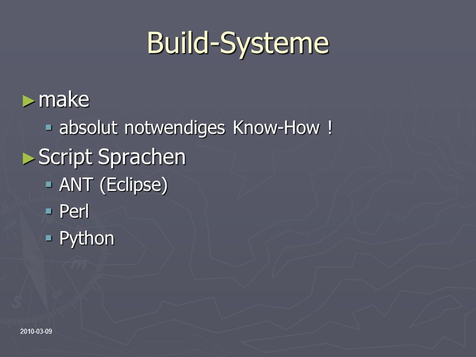 Build-Systeme make Script Sprachen absolut notwendiges Know-How !