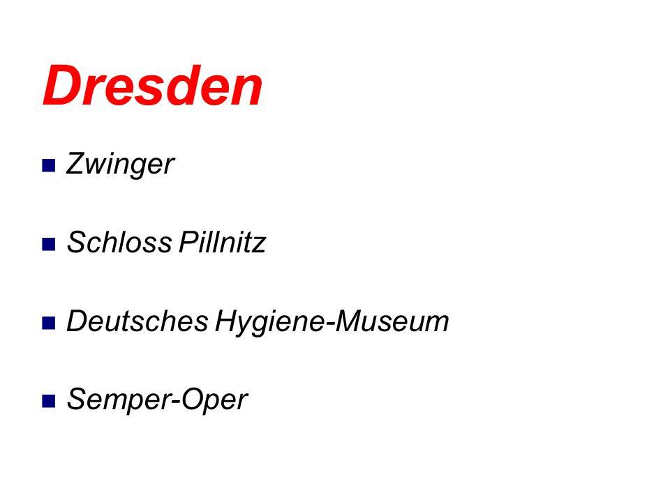 Dresden Zwinger Schloss Pillnitz Deutsches Hygiene-Museum Semper-Oper