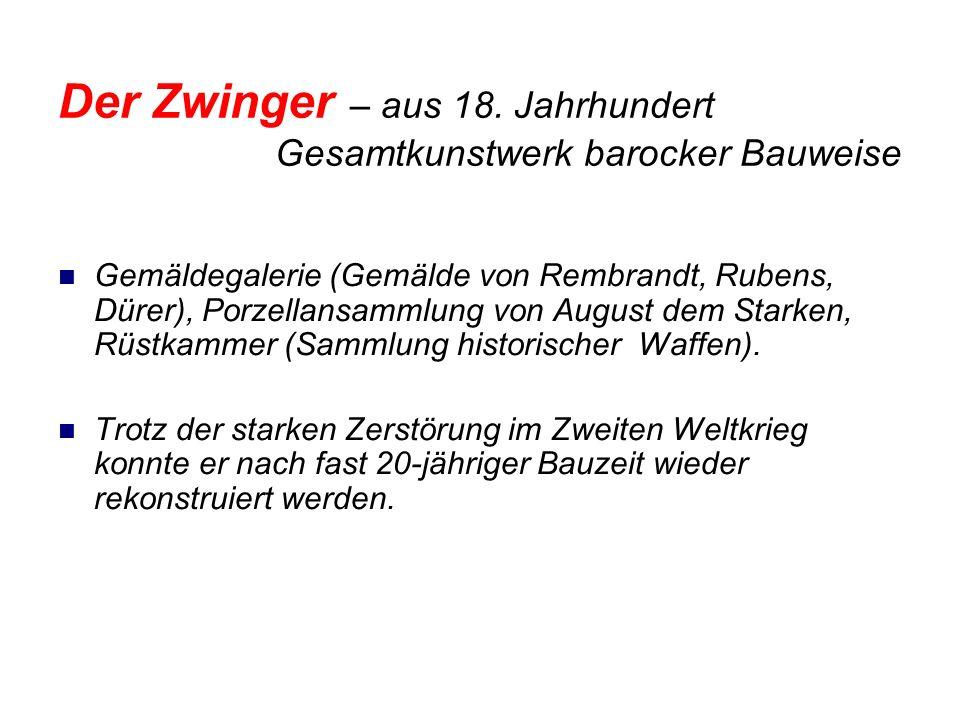 Der Zwinger – aus 18. Jahrhundert Gesamtkunstwerk barocker Bauweise