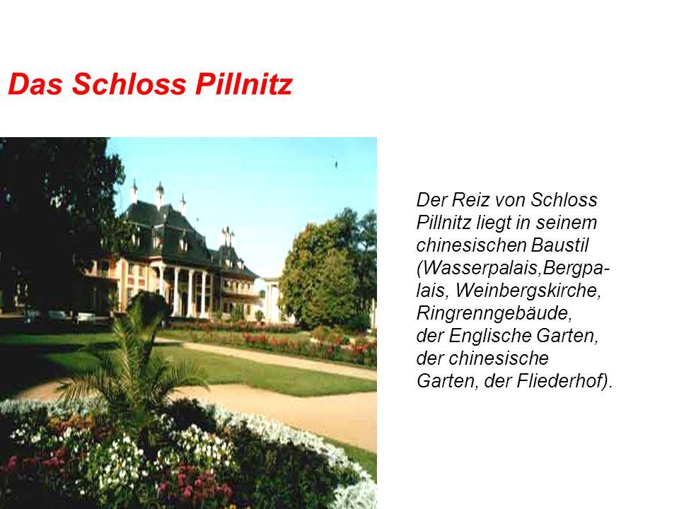 Das Schloss Pillnitz Der Reiz von Schloss Pillnitz liegt in seinem