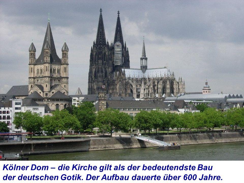 Kölner Dom – die Kirche gilt als der bedeutendste Bau