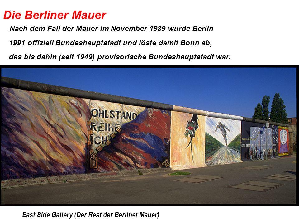 Die Berliner MauerNach dem Fall der Mauer im November 1989 wurde Berlin. 1991 offiziell Bundeshauptstadt und löste damit Bonn ab,