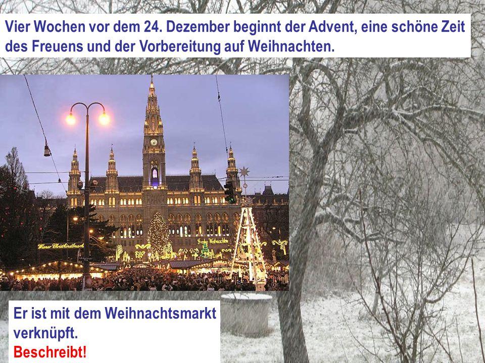 Vier Wochen vor dem 24. Dezember beginnt der Advent, eine schöne Zeit