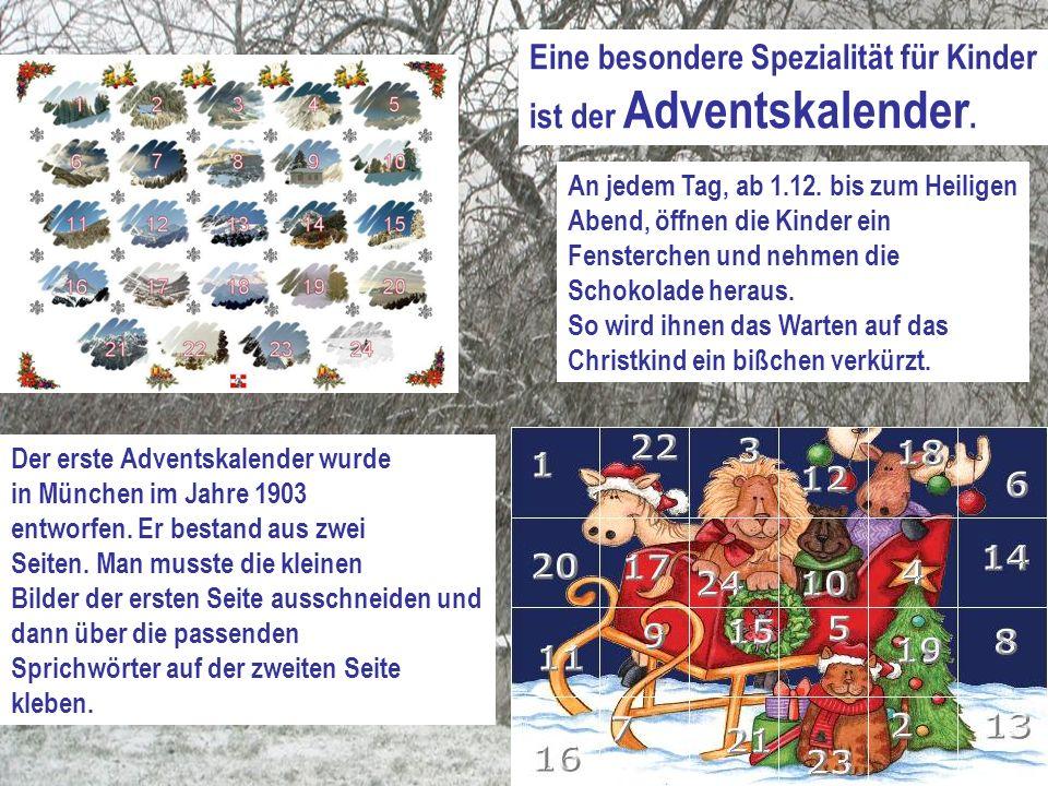 Eine besondere Spezialität für Kinder ist der Adventskalender.