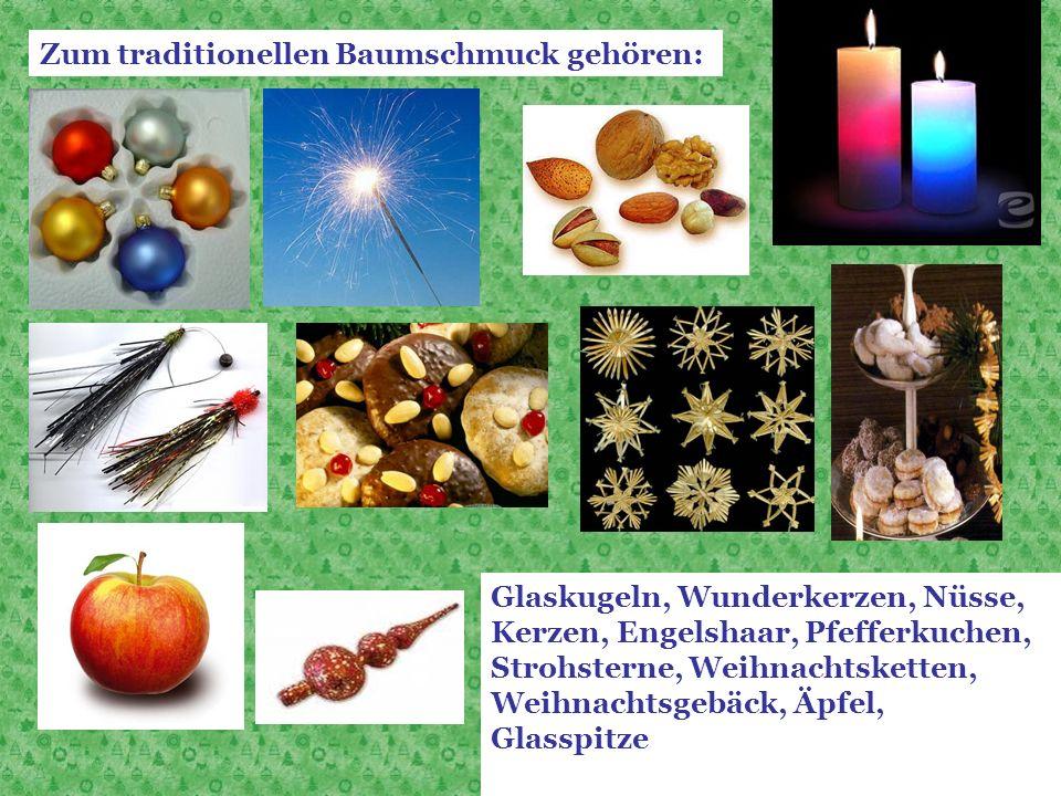 Zum traditionellen Baumschmuck gehören: