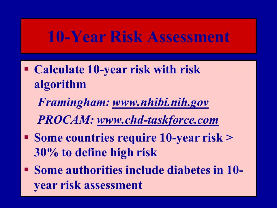 10-Year Risk Assessment Calculate 10-year risk with risk algorithm