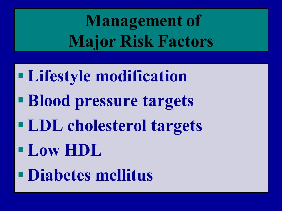 Management of Major Risk Factors