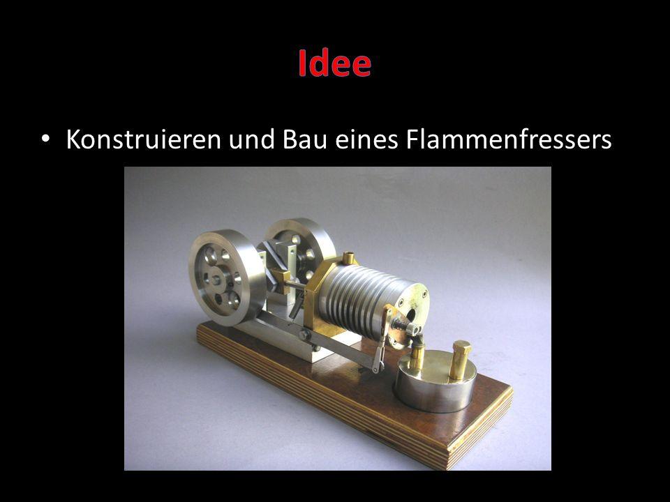 Idee Konstruieren und Bau eines Flammenfressers