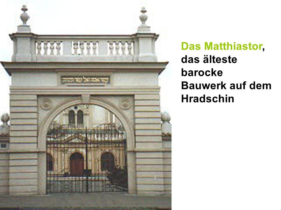 Das Matthiastor, das älteste barocke Bauwerk auf dem Hradschin