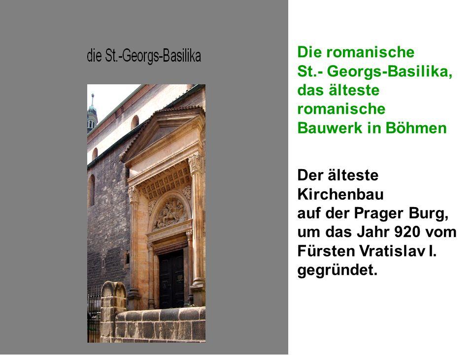 Die romanische St.- Georgs-Basilika, das älteste romanische. Bauwerk in Böhmen. Der älteste Kirchenbau.