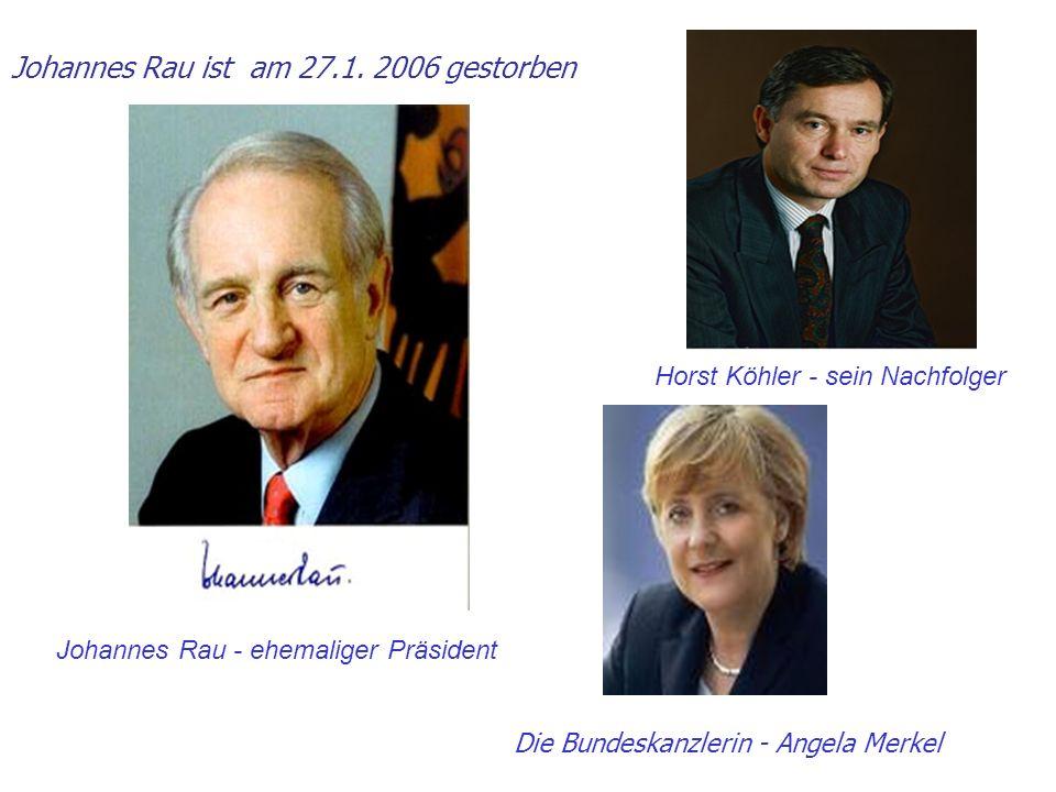 Johannes Rau ist am 27.1. 2006 gestorben