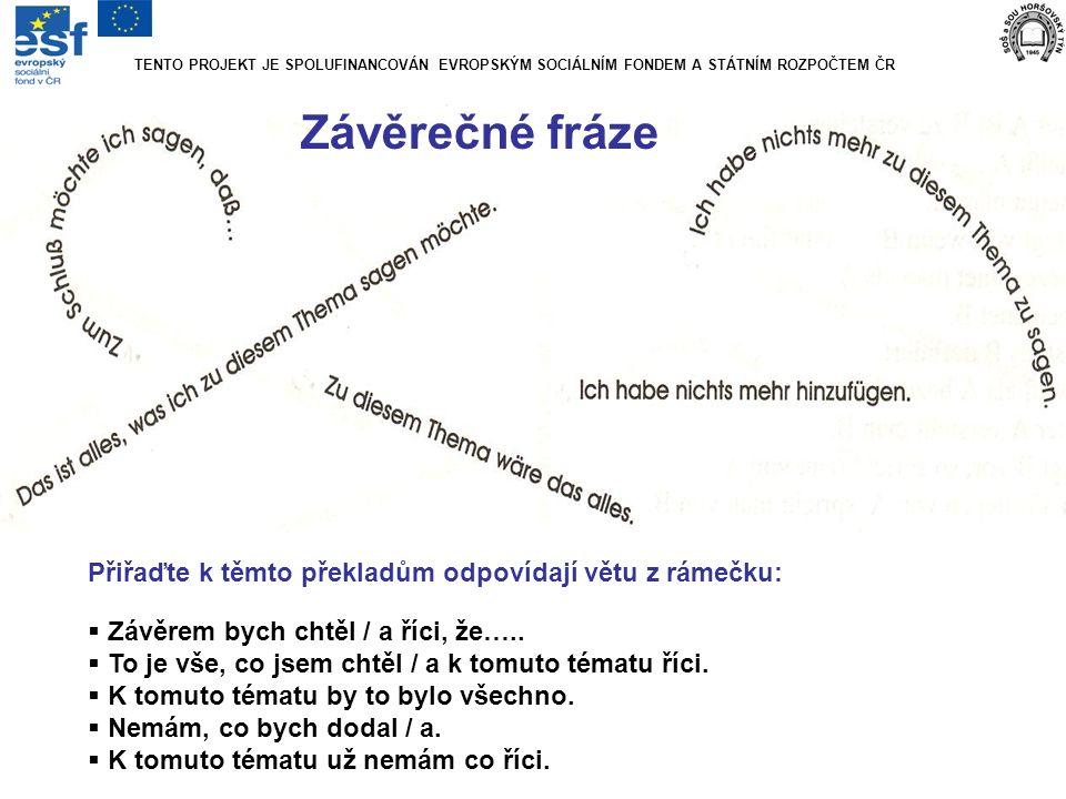 Závěrečné fráze Přiřaďte k těmto překladům odpovídají větu z rámečku: