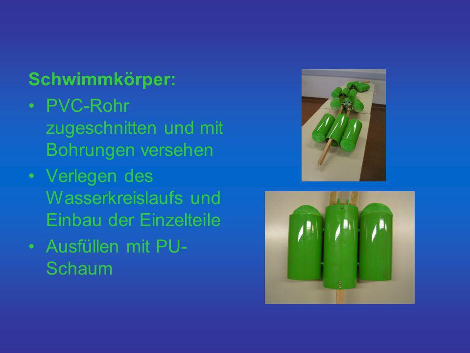 Schwimmkörper: PVC-Rohr zugeschnitten und mit Bohrungen versehen. Verlegen des Wasserkreislaufs und Einbau der Einzelteile.