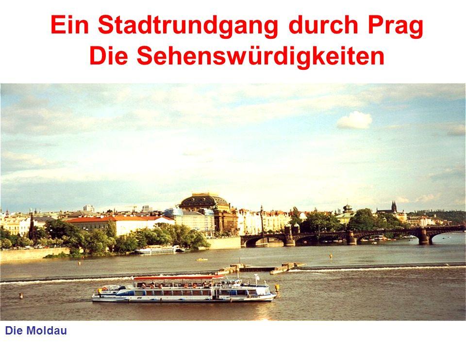 Ein Stadtrundgang durch Prag Die Sehenswürdigkeiten