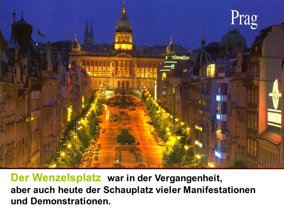Der Wenzelsplatz war in der Vergangenheit,