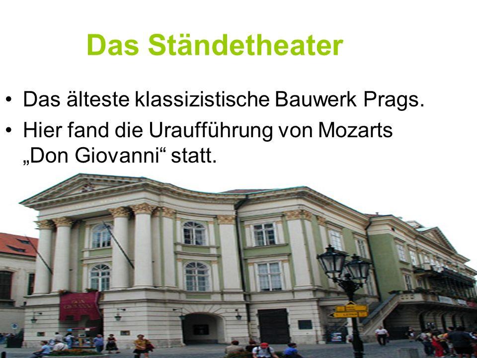 Das Ständetheater Das älteste klassizistische Bauwerk Prags.