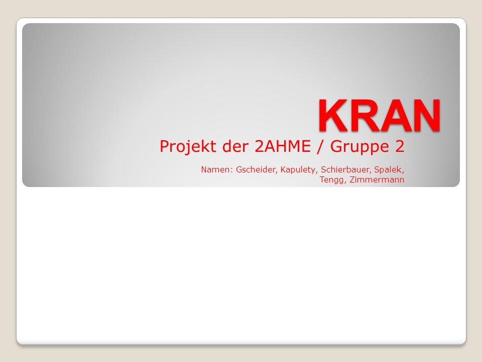 KRAN Projekt der 2AHME / Gruppe 2
