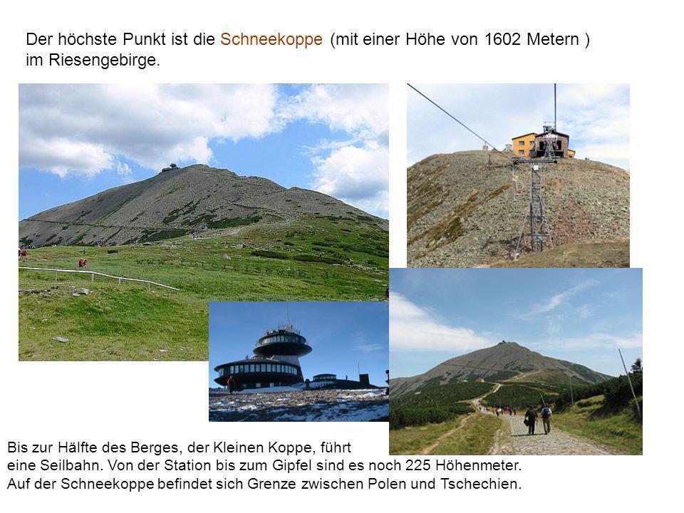 Der höchste Punkt ist die Schneekoppe (mit einer Höhe von 1602 Metern )