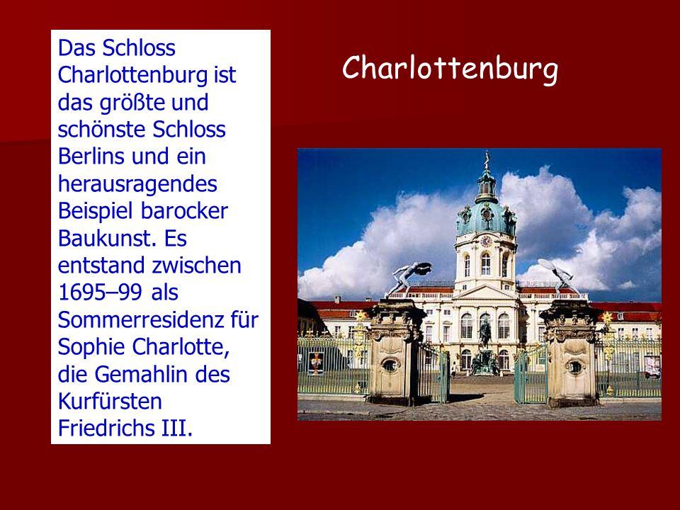 Das Schloss Charlottenburg ist das größte und schönste Schloss Berlins und ein herausragendes Beispiel barocker Baukunst. Es entstand zwischen 1695–99 als Sommerresidenz für Sophie Charlotte, die Gemahlin des Kurfürsten Friedrichs III.