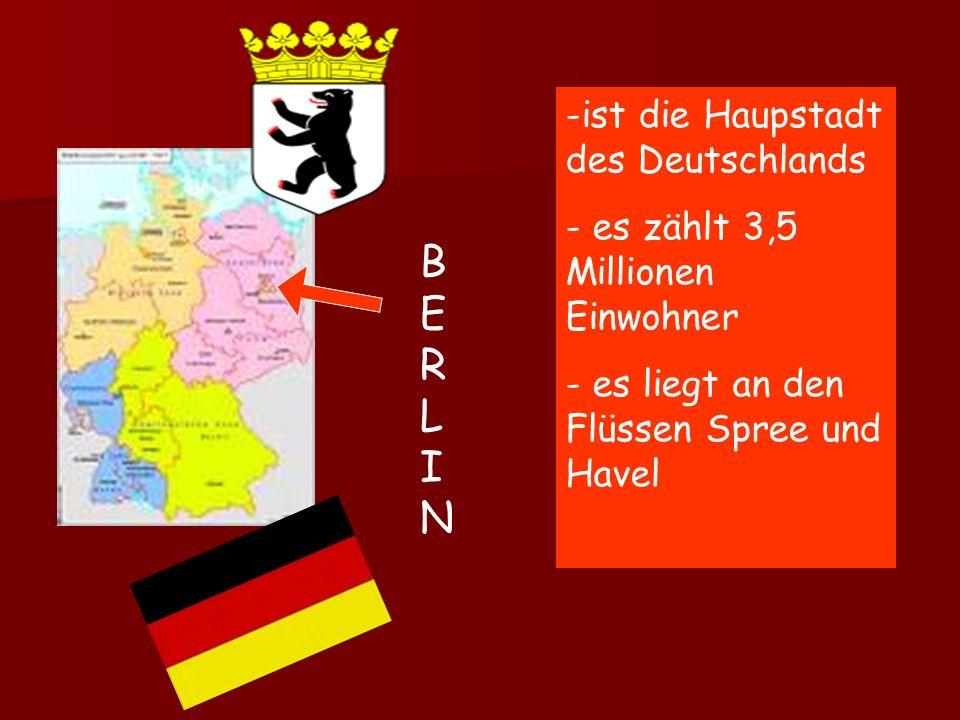 B E R L I N ist die Haupstadt des Deutschlands