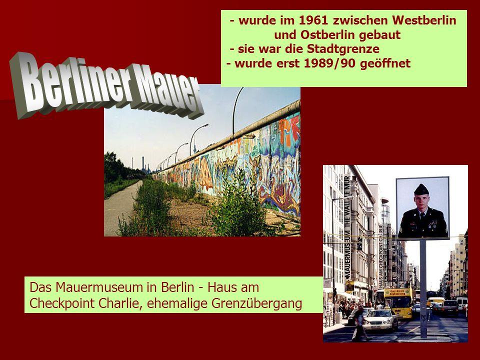 - wurde im 1961 zwischen Westberlin und Ostberlin gebaut