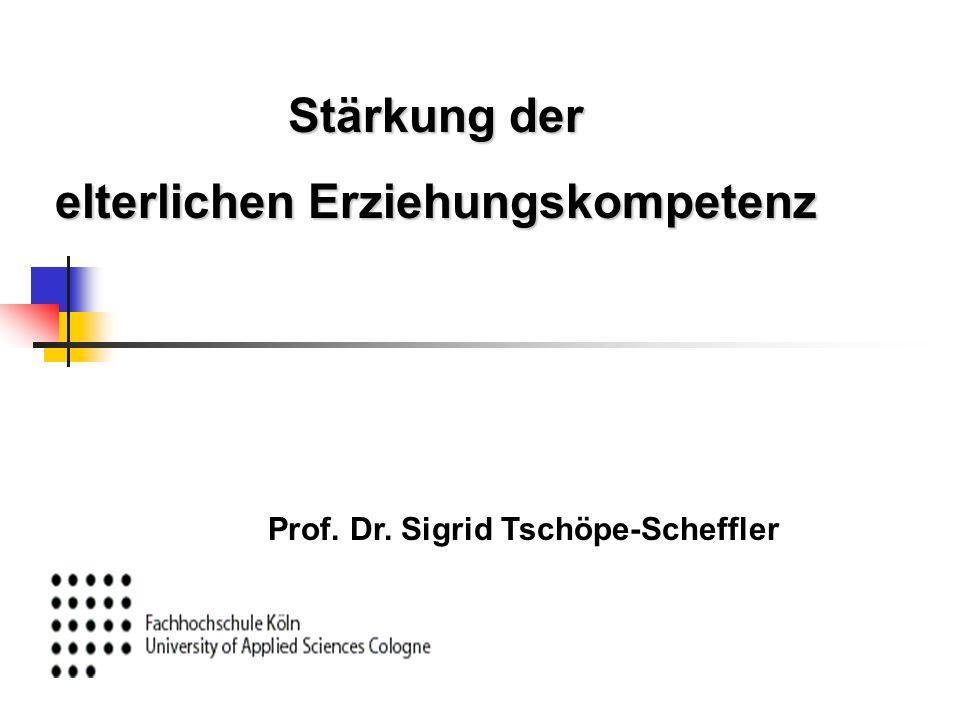 elterlichen Erziehungskompetenz Prof. Dr. Sigrid Tschöpe-Scheffler