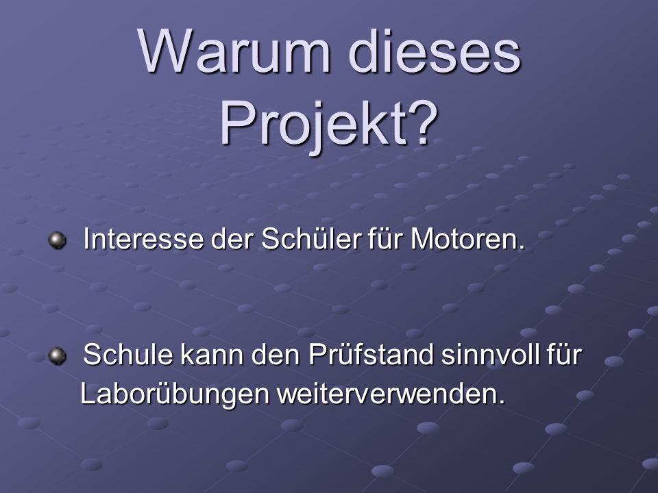 Warum dieses Projekt Interesse der Schüler für Motoren.