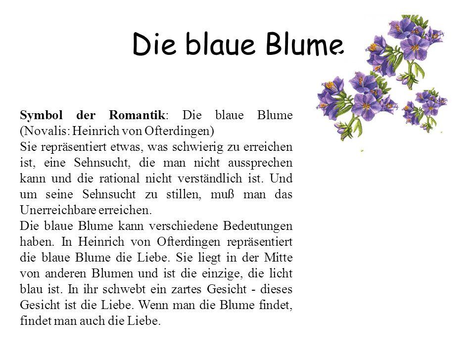 Die blaue BlumeSymbol der Romantik: Die blaue Blume (Novalis: Heinrich von Ofterdingen)