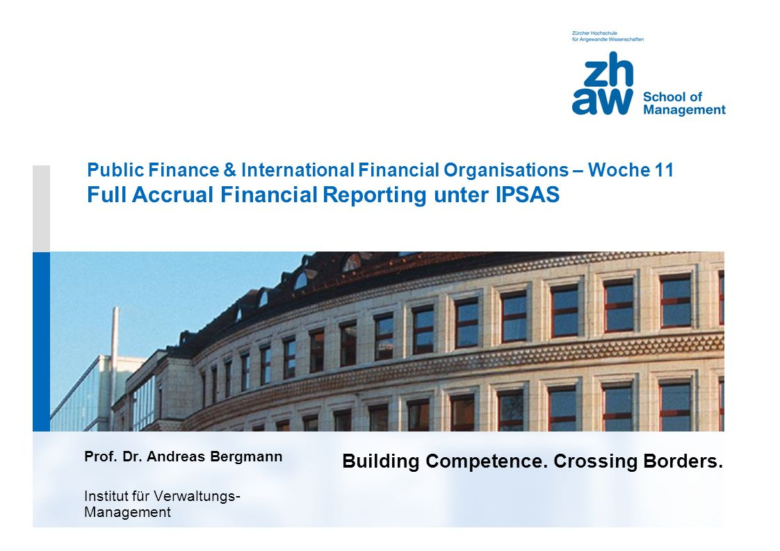 Public Finance & International Financial Organisations – Woche 11 Full Accrual Financial Reporting unter IPSAS