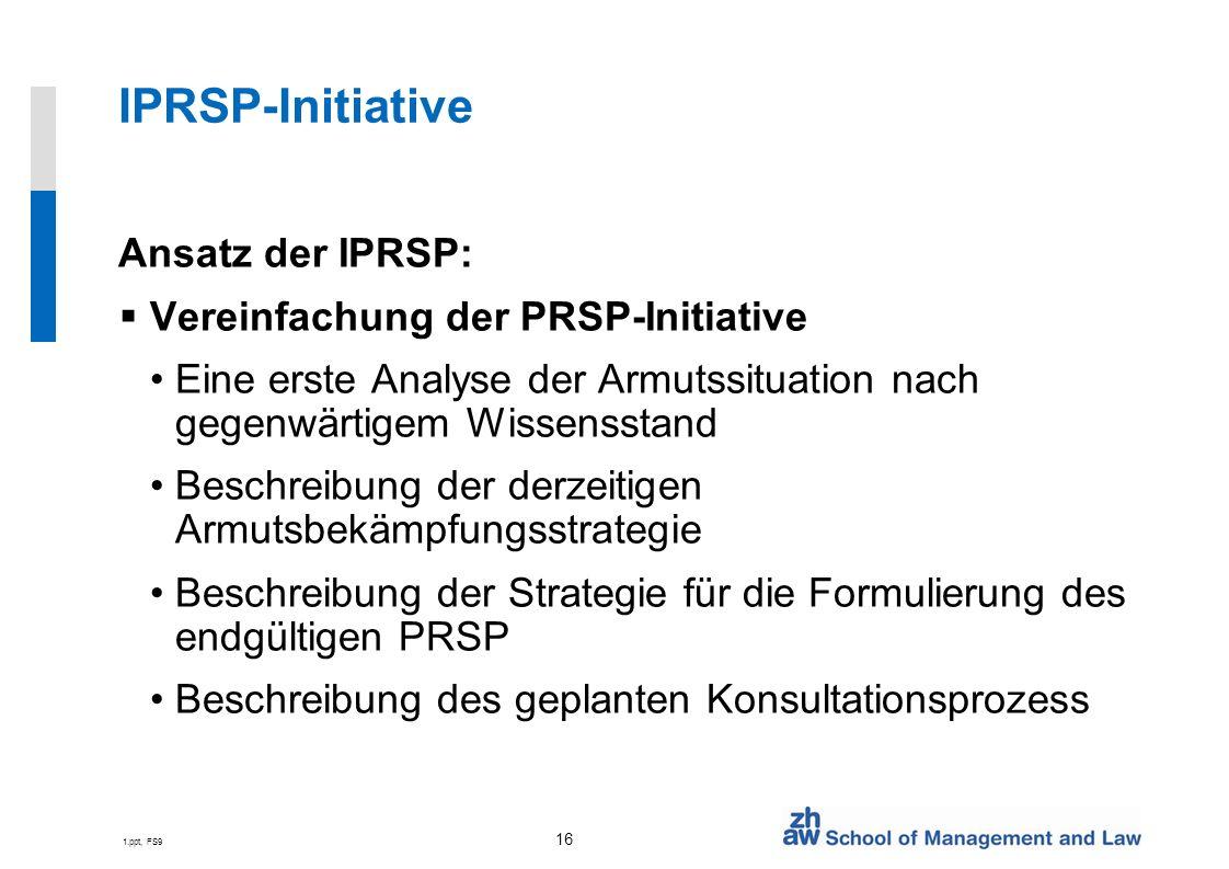 IPRSP-Initiative Ansatz der IPRSP: Vereinfachung der PRSP-Initiative