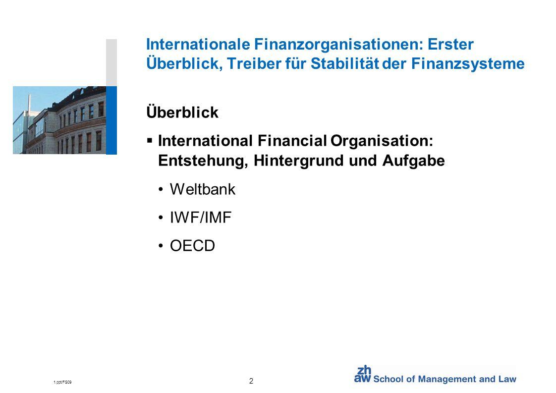 Internationale Finanzorganisationen: Erster Überblick, Treiber für Stabilität der Finanzsysteme