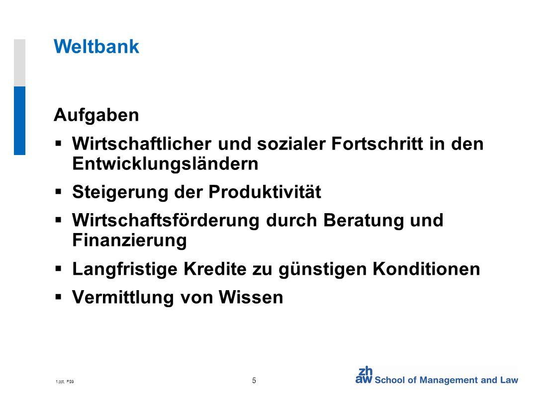 Weltbank Aufgaben. Wirtschaftlicher und sozialer Fortschritt in den Entwicklungsländern. Steigerung der Produktivität.