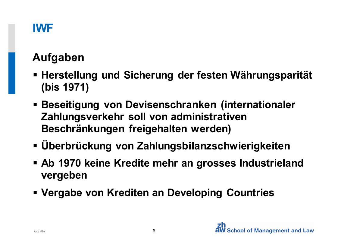 IWF Aufgaben. Herstellung und Sicherung der festen Währungsparität (bis 1971)