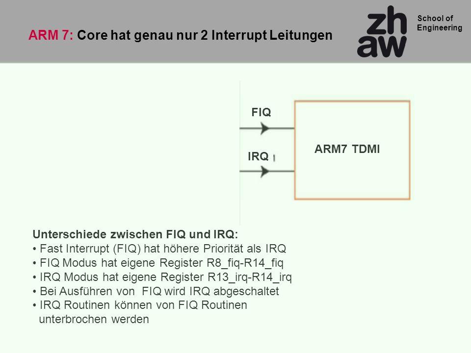 ARM 7: Core hat genau nur 2 Interrupt Leitungen