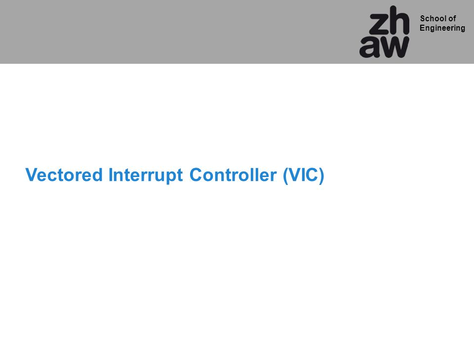 Vectored Interrupt Controller (VIC)