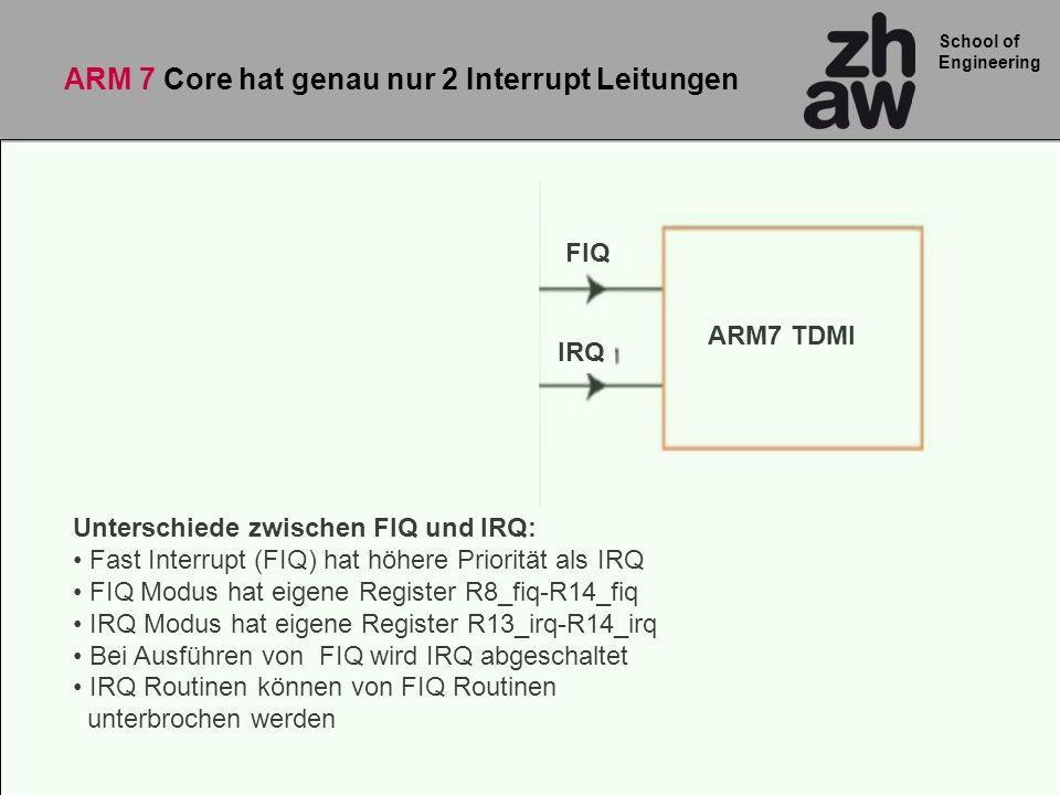 ARM 7 Core hat genau nur 2 Interrupt Leitungen