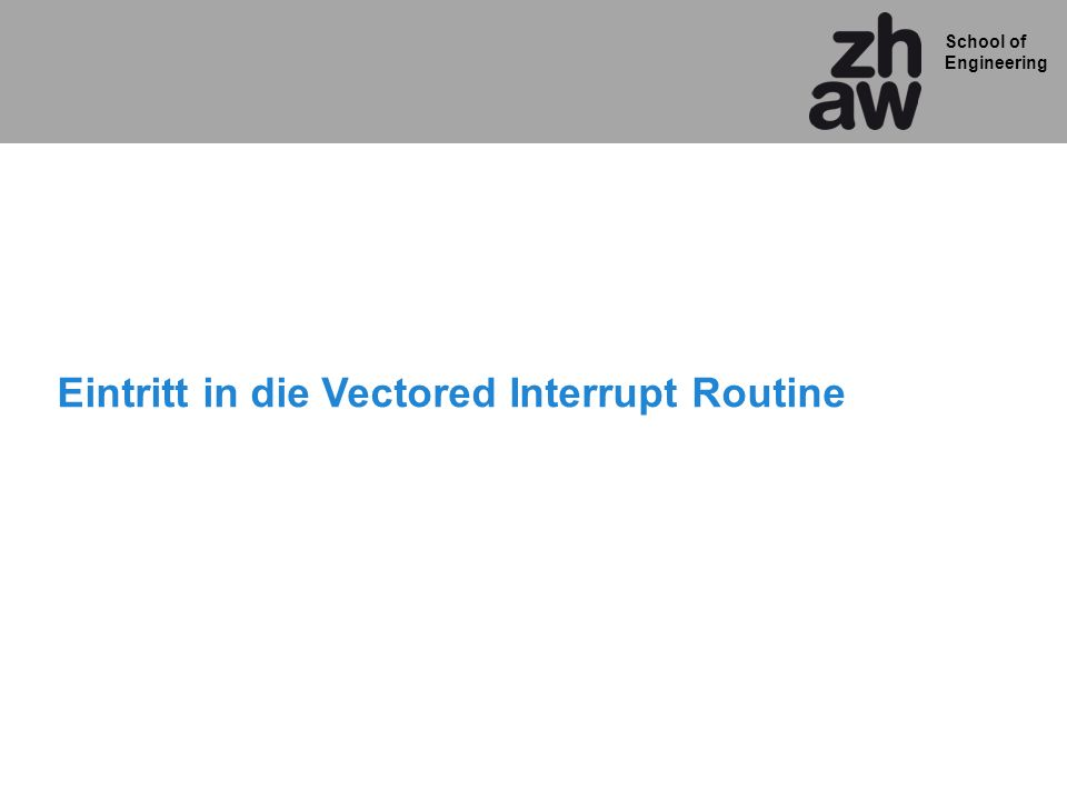 Eintritt in die Vectored Interrupt Routine