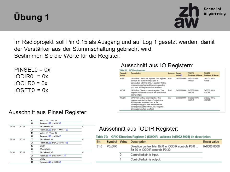 Übung 1 Im Radioprojekt soll Pin 0.15 als Ausgang und auf Log 1 gesetzt werden, damit. der Verstärker aus der Stummschaltung gebracht wird.
